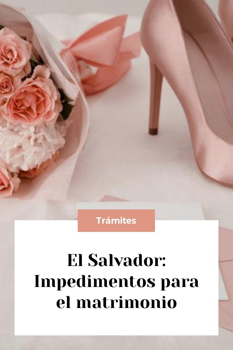 El Salvador: Impedimentos para el matrimonio