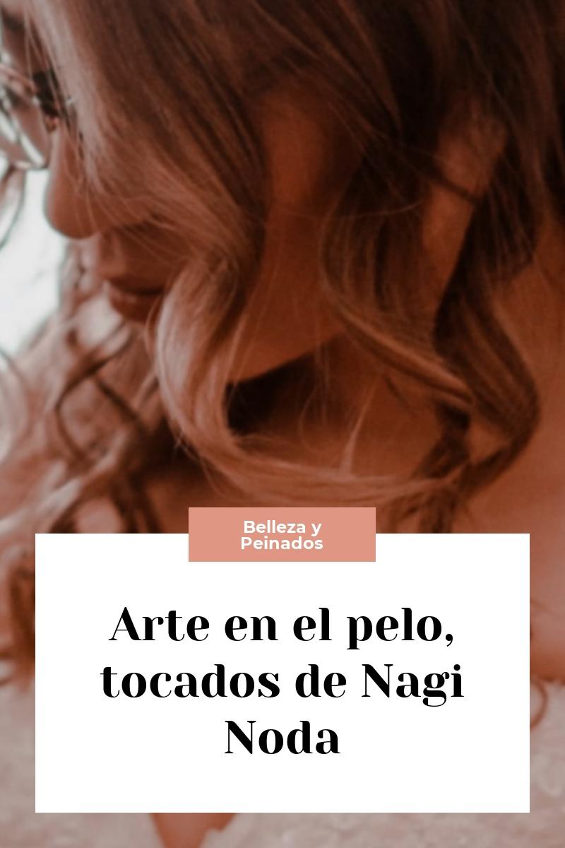 Arte en el pelo, tocados de Nagi Noda