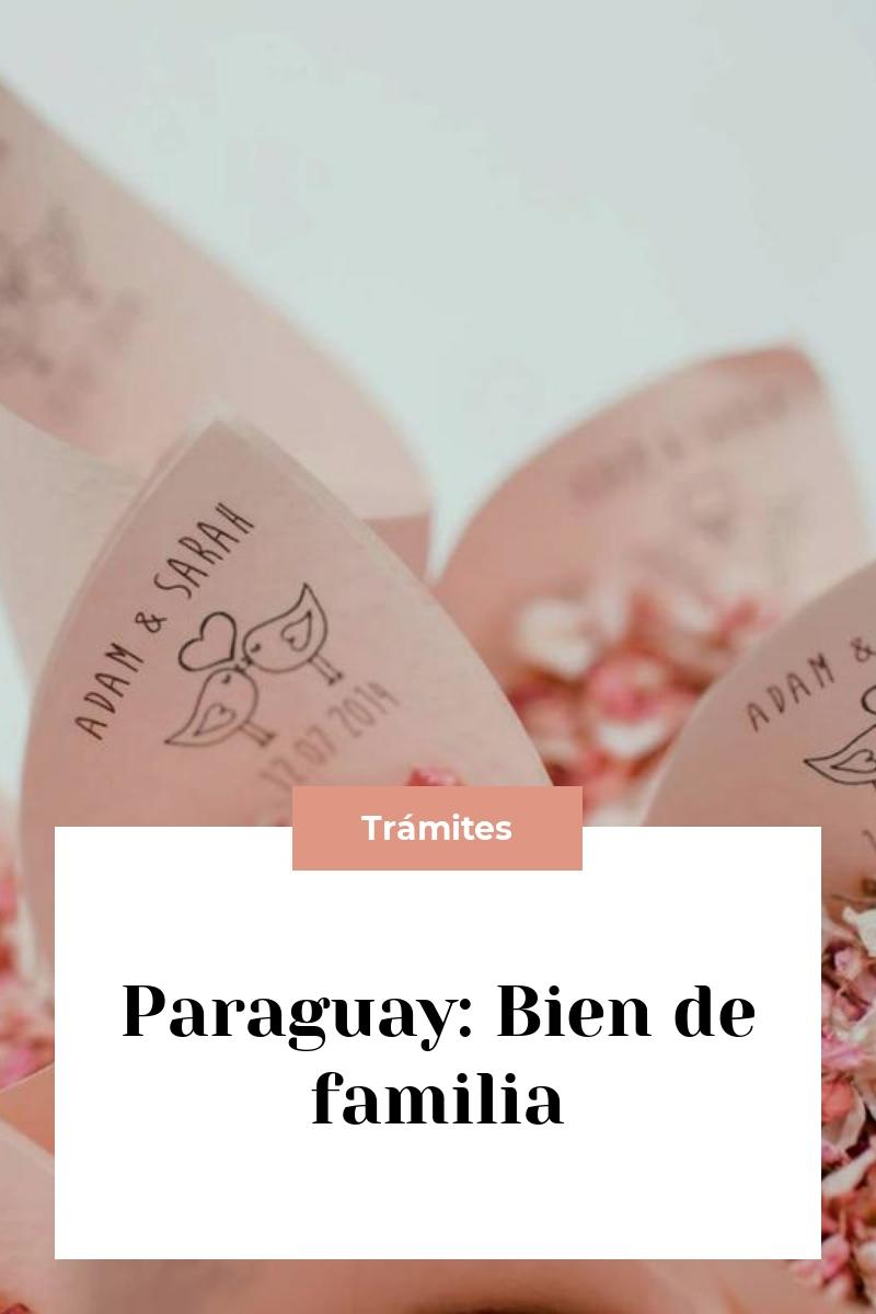 Paraguay: Bien de familia
