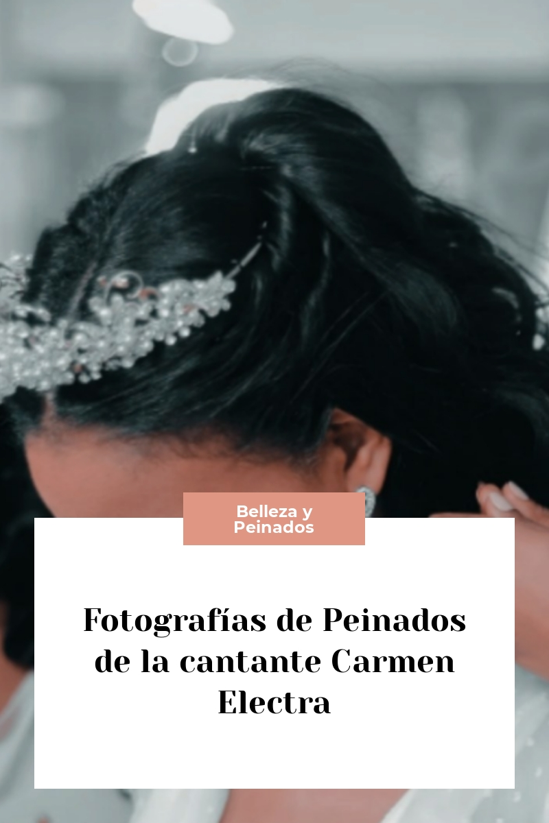 Fotografías de Peinados de la cantante Carmen Electra