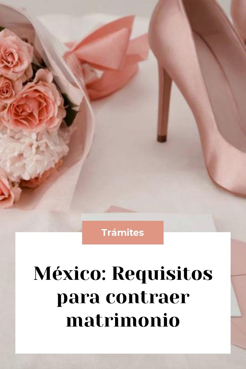 México: Requisitos para contraer matrimonio