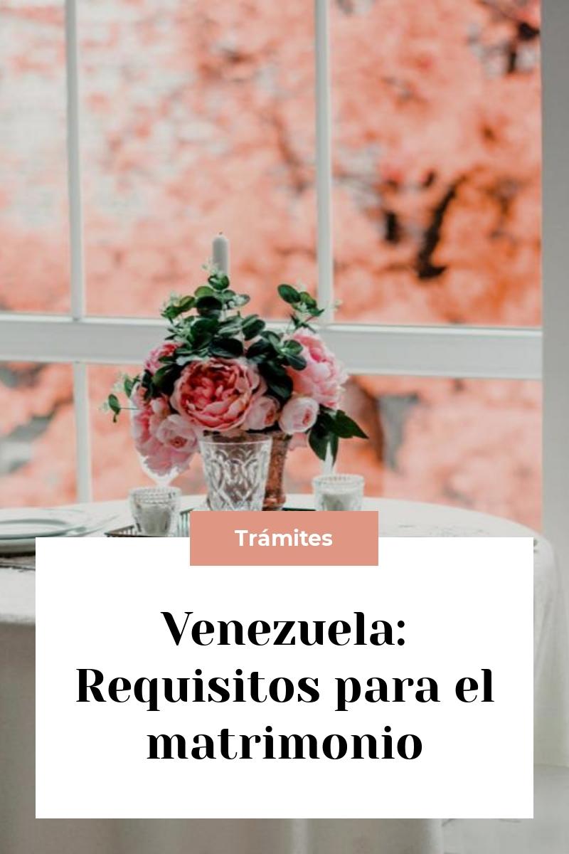 Venezuela: Requisitos para el matrimonio
