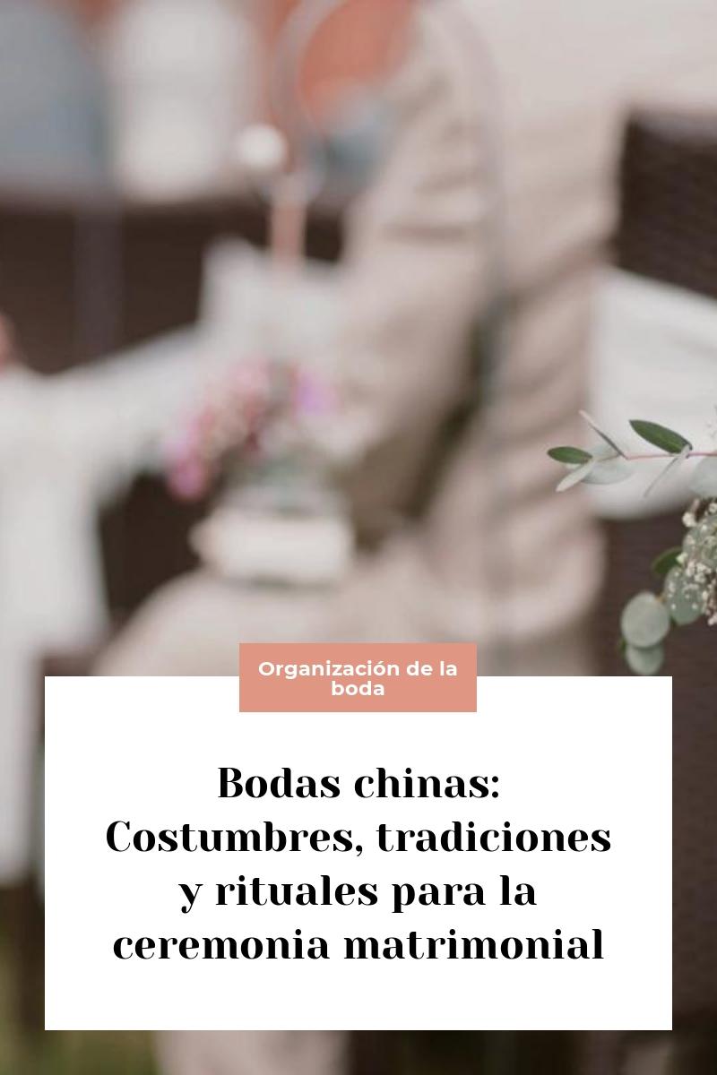 Bodas chinas: Costumbres, tradiciones y rituales para la ceremonia matrimonial