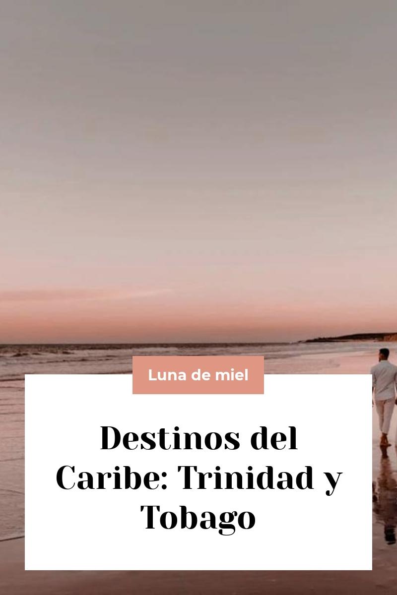 Destinos del Caribe: Trinidad y Tobago