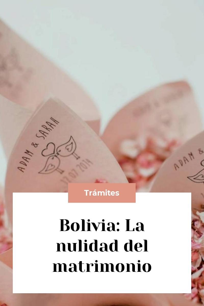 Bolivia: La nulidad del matrimonio