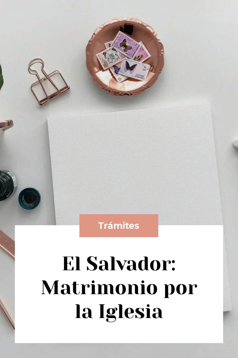 El Salvador: Matrimonio por la Iglesia
