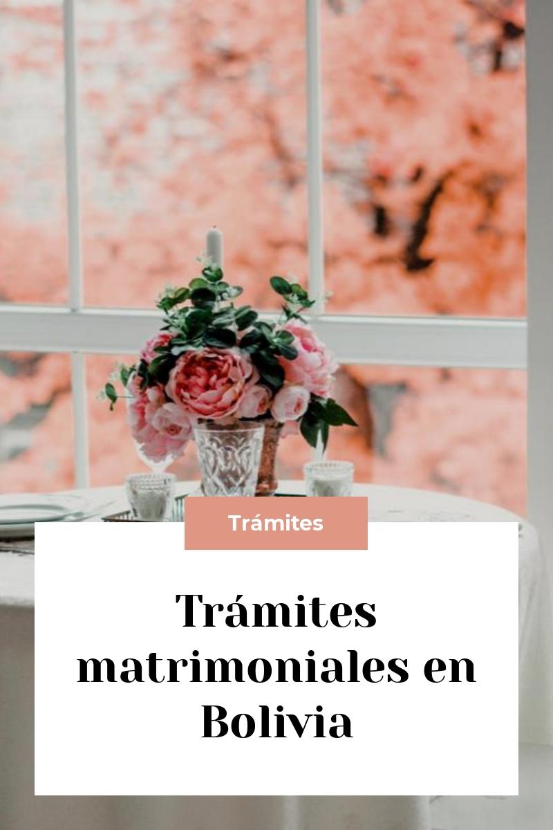 Trámites matrimoniales en Bolivia