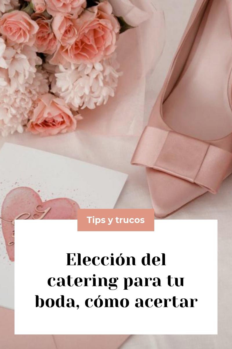 Elección del catering para tu boda, cómo acertar