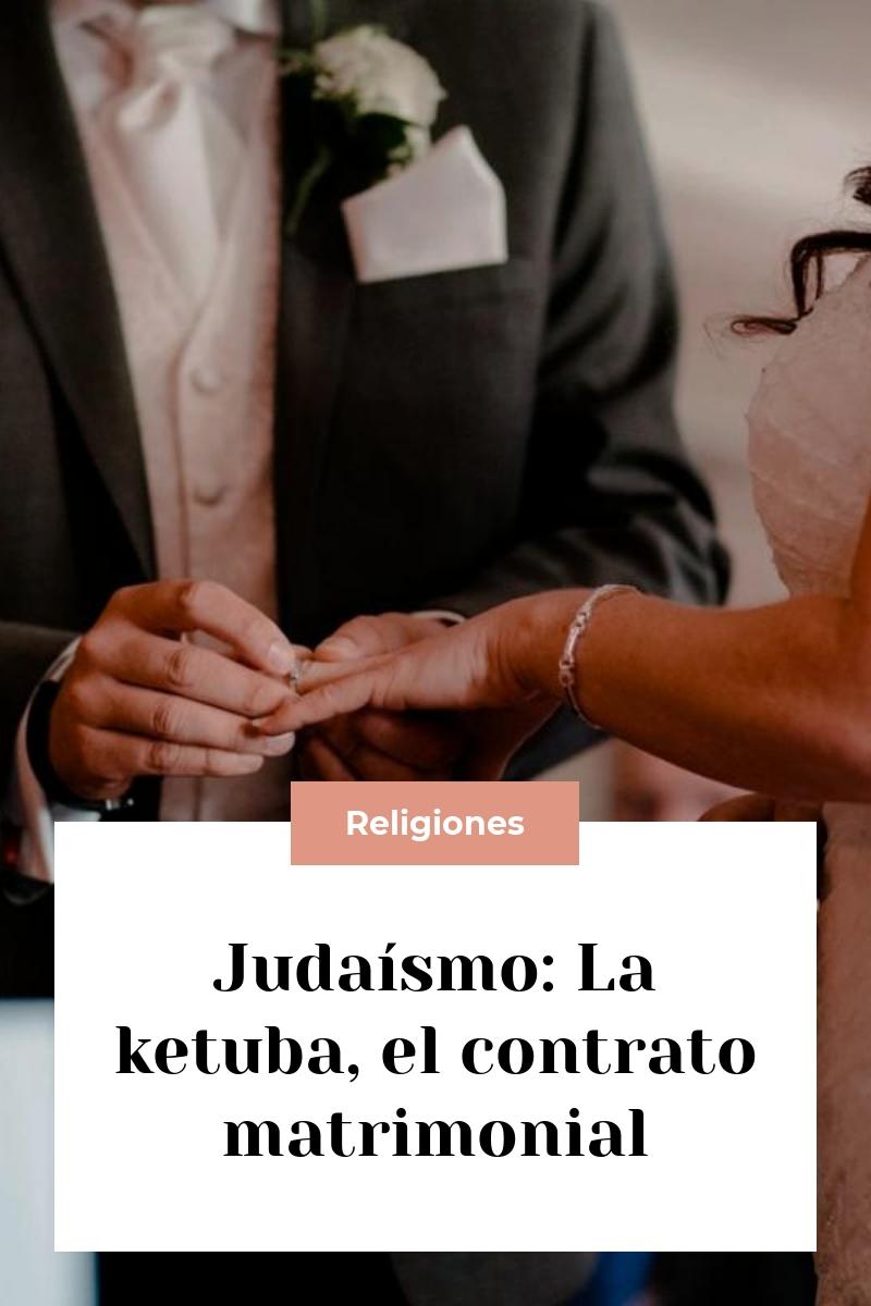 Judaísmo: La ketuba, el contrato matrimonial