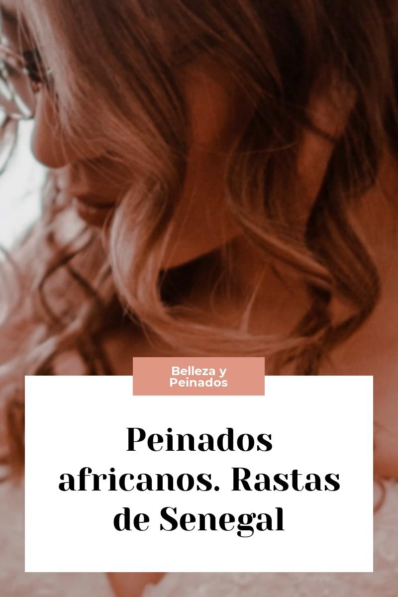 Peinados africanos. Rastas de Senegal