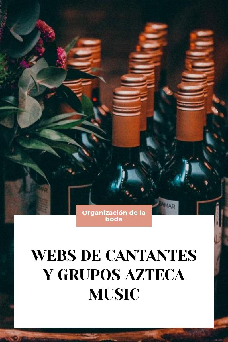 WEBS DE CANTANTES Y GRUPOS AZTECA MUSIC