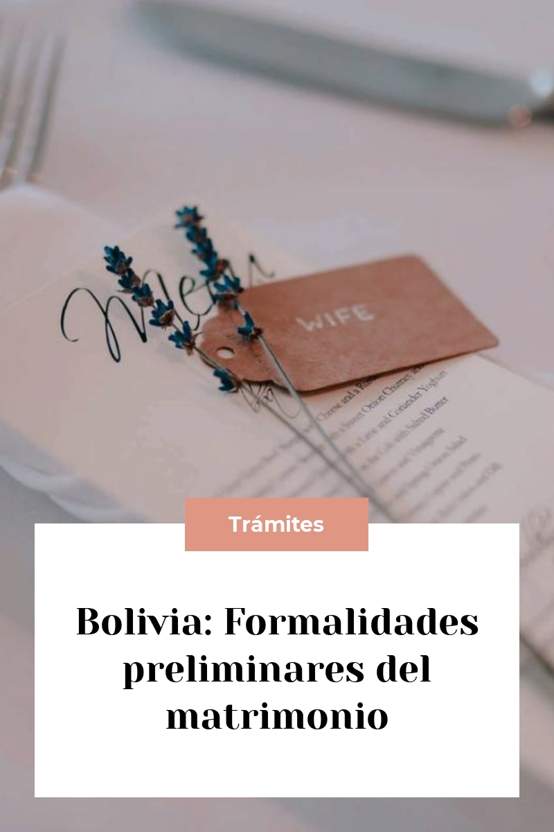 Bolivia: Formalidades preliminares del matrimonio