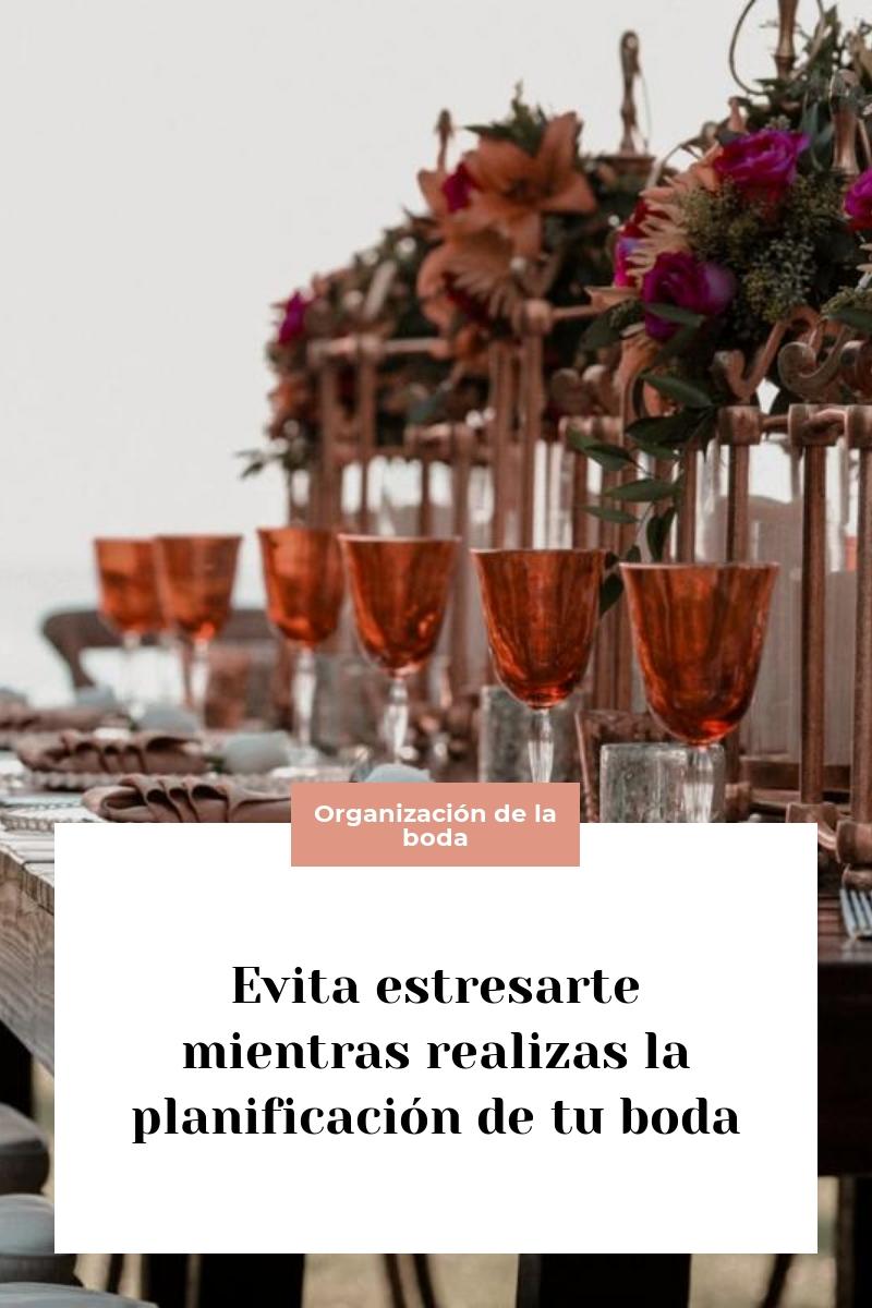 Evita estresarte mientras realizas la planificación de tu boda