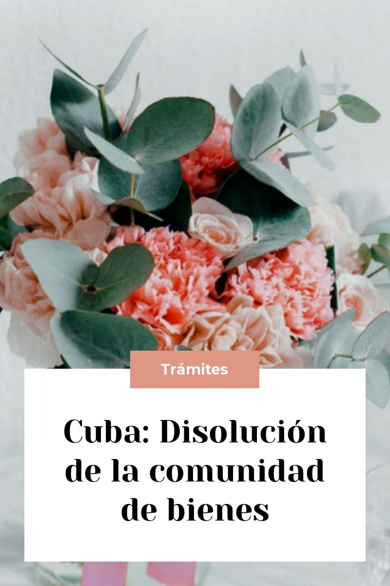 Cuba: Disolución de la comunidad de bienes