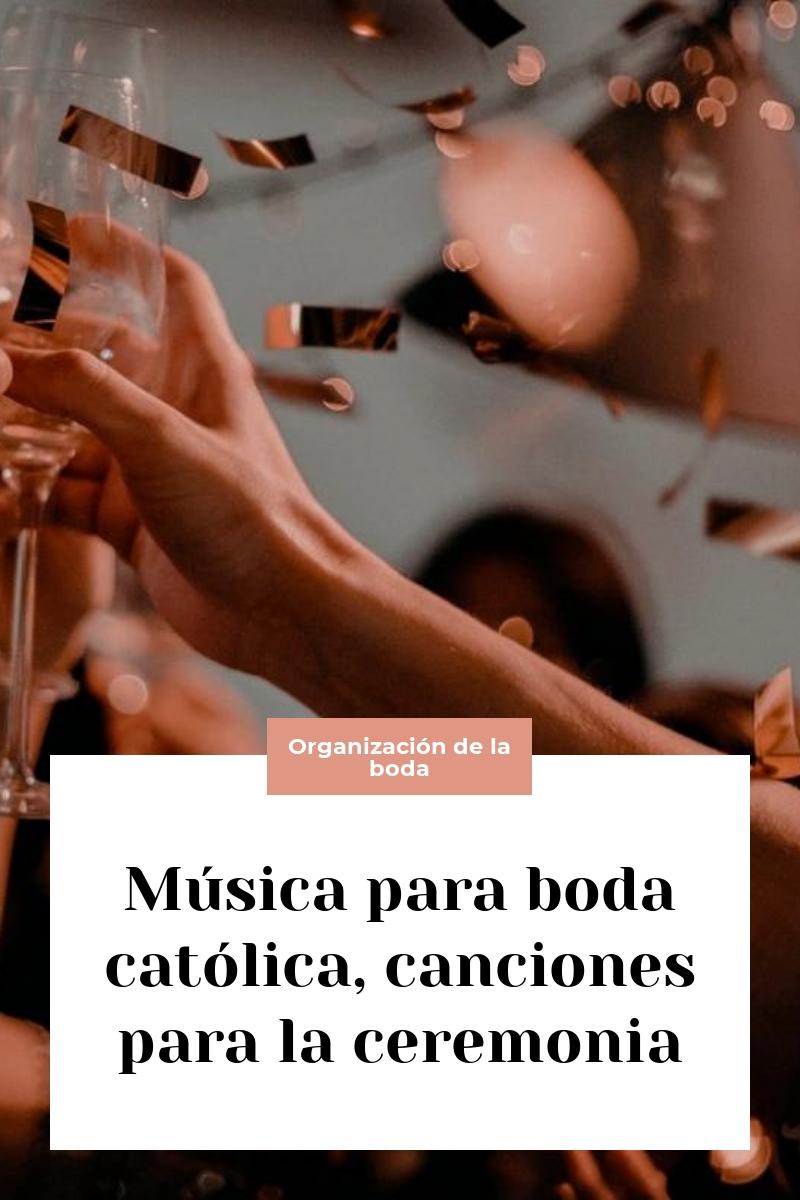 Música para boda católica, canciones para la ceremonia