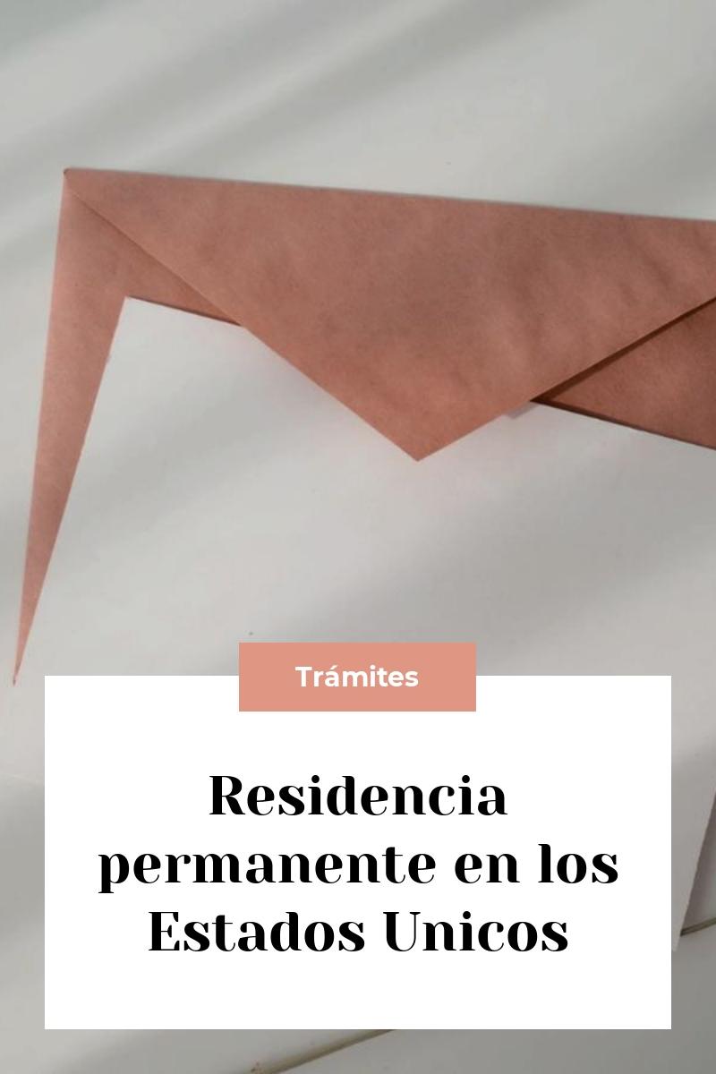 Residencia permanente en los Estados Unicos