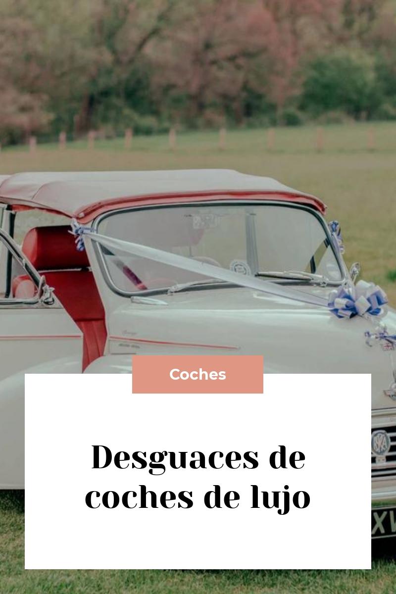 Desguaces de coches de lujo