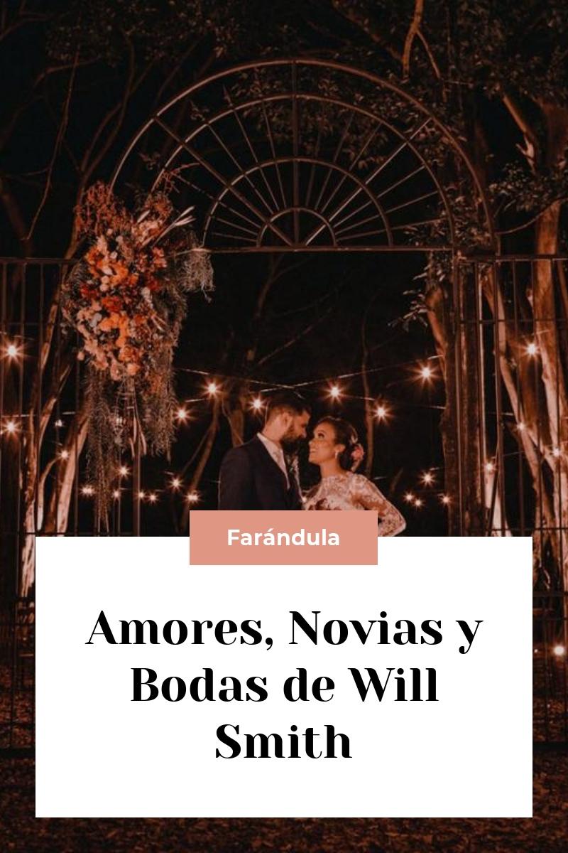 Amores, Novias y Bodas de Will Smith
