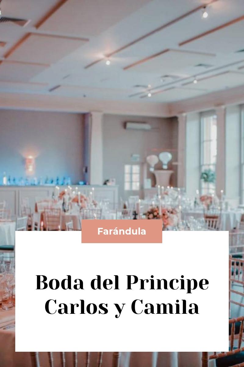 Boda del Principe Carlos y Camila