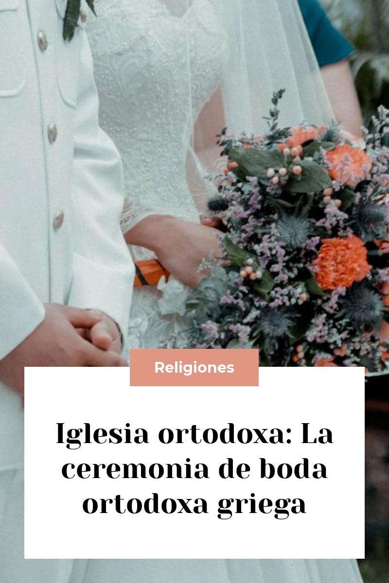 Iglesia ortodoxa: La ceremonia de boda ortodoxa griega