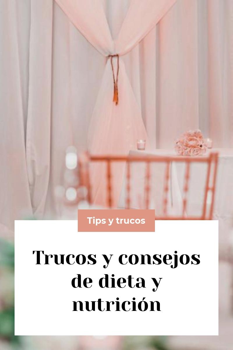 Trucos y consejos de dieta y nutrición