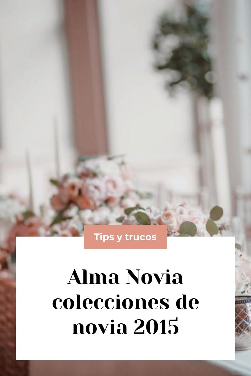 Alma Novia colecciones de novia 2015