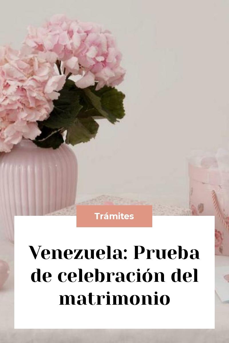 Venezuela: Prueba de celebración del matrimonio