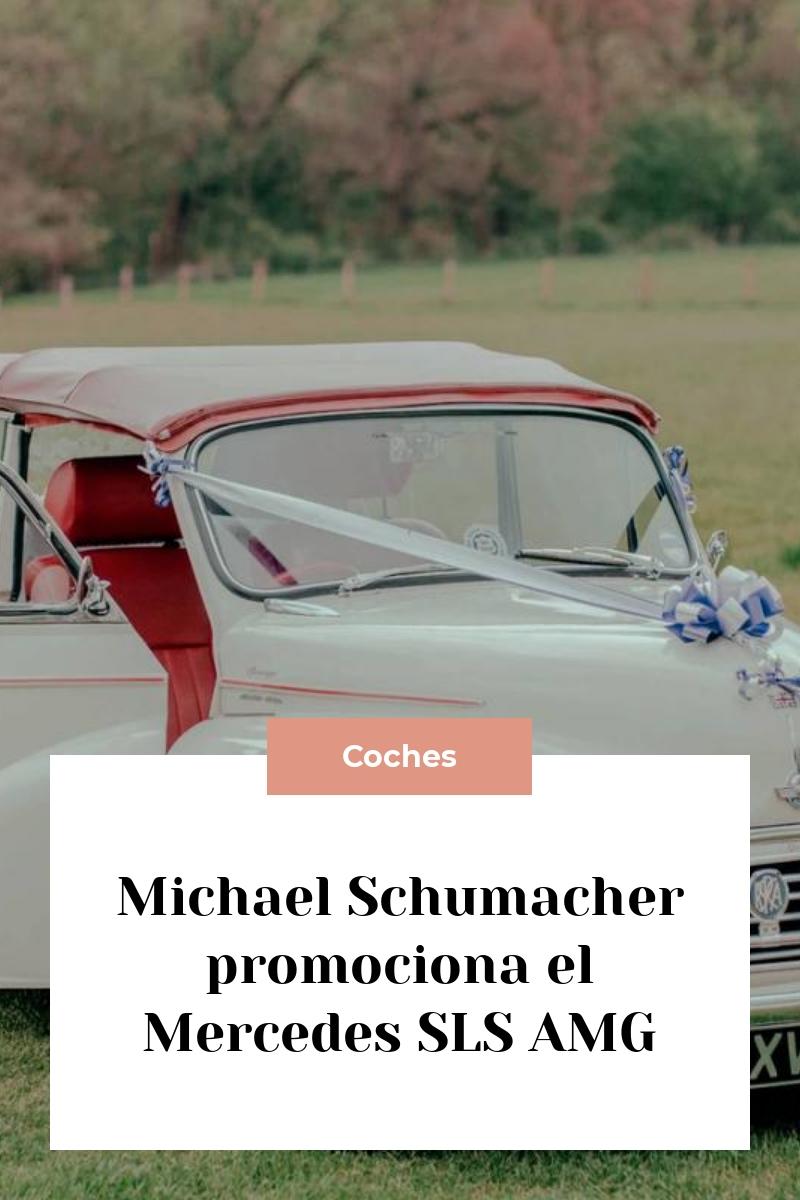 Michael Schumacher promociona el Mercedes SLS AMG