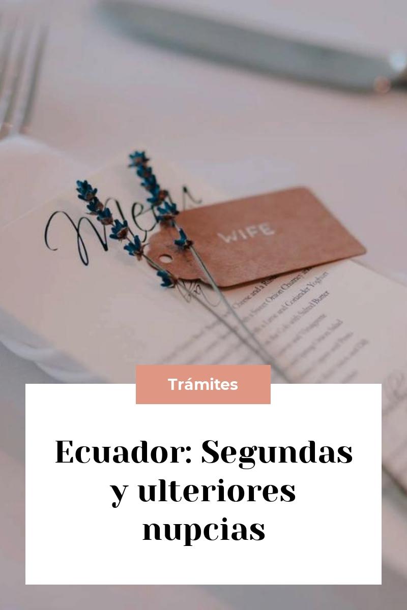 Ecuador: Segundas y ulteriores nupcias