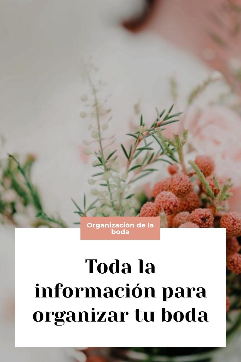 Toda la información para organizar tu boda