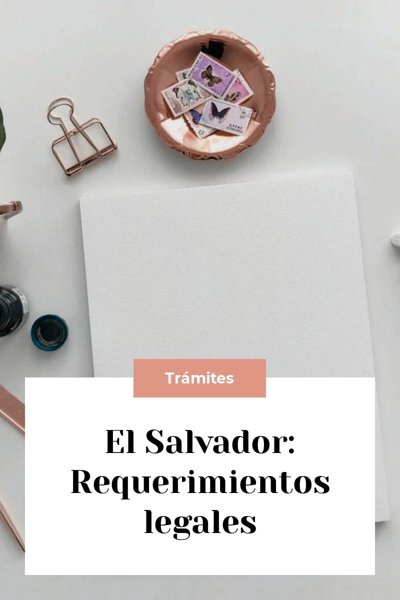 El Salvador: Requerimientos legales