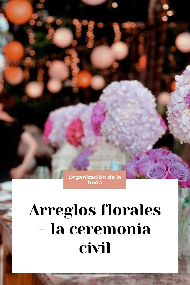 Arreglos florales – la ceremonia civil