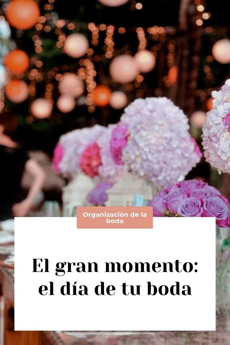 El gran momento: el día de tu boda