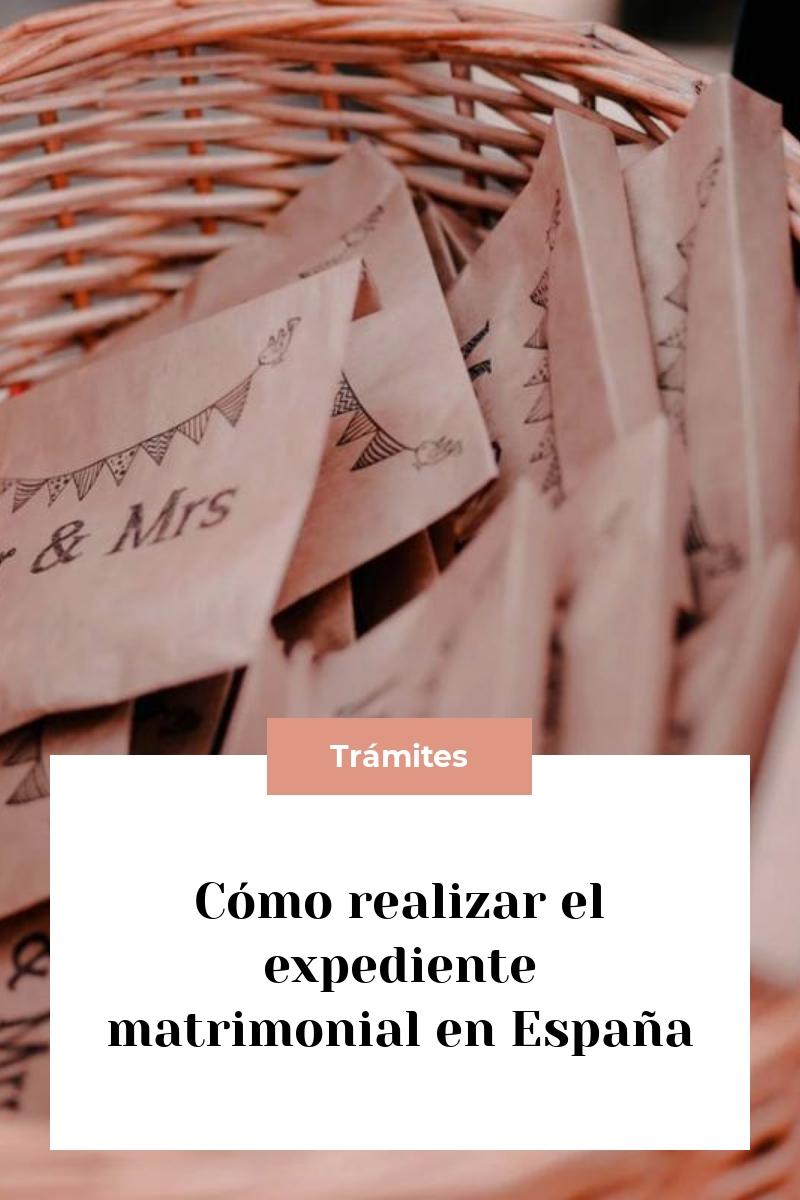 Cómo realizar el expediente matrimonial en España